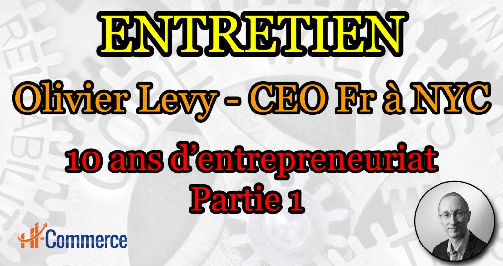 Entre tien Olivier Levy